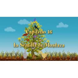 Capítulo 16 - La Semilla de Mostaza